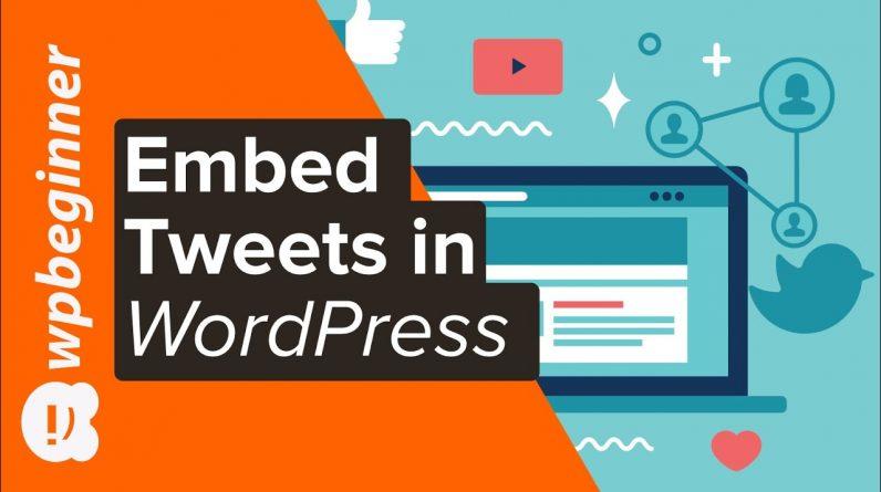 How to Embed Actual Tweets in WordPress Blog Posts
