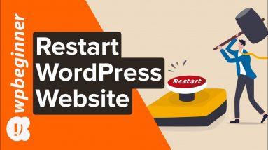 How to Restart a WordPress Site – Reset WordPress The Fast Way
