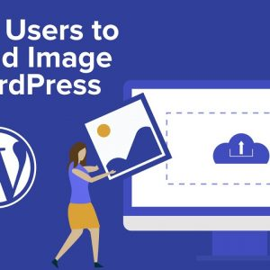 How to Allow Users to Upload Images on a WordPress Site (Step by Step)